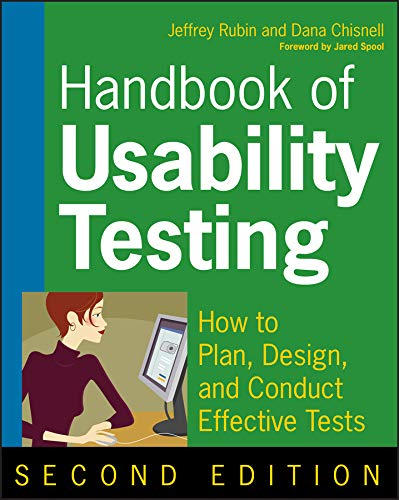 Handbook of Usability Testing: How to Plan, Design, and Conduct Effective Tests (English Edition)