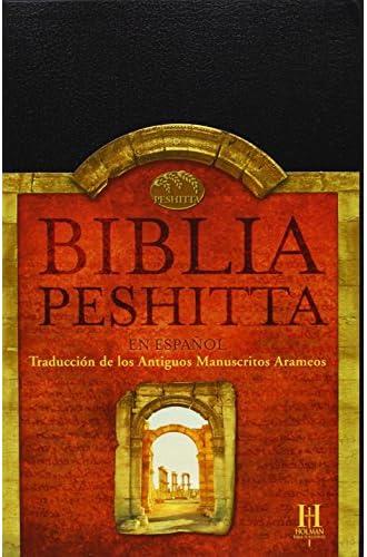 Biblia Peshitta: Traduccion De Los Antiguos Manuscritos Arameos