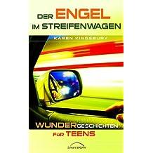 Der Engel im Streifenwagen: Wunder-Geschichten für Teens