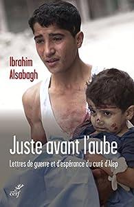 Juste avant l'aube par Ibrahim Alsabagh