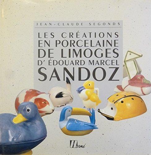 Les créations en porcelaine de Limoges d'Edouard Marcel Sandoz