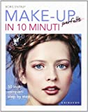 Make-up perfetti in 10 minuti. Ediz. illustrata
