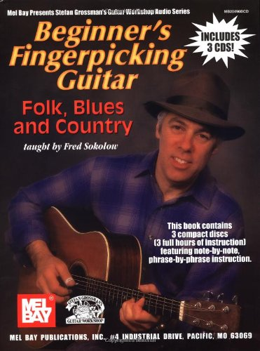 Beginner's Fingerpicking Guitar: Folk, Blues and Country [With 3 CDs] (Stefan Grossman's Guitar Workshop Audio Series) Blue Series Audio