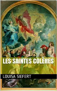 Les saintes colères par [Siefert, louisa]