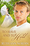 To Have and To Hold (Nebraska Historical Romances Book 7) (English Edition)