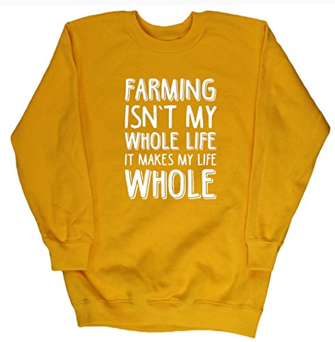 hippowarehouse-farming-isnt-my-whole-life-it-makes-my-life-whole-kids-unisex-jumper-sweatshirt-pullo