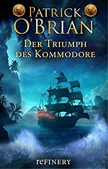 Der Triumph des Kommodore: Roman (Die Jack-Aubrey-Serie 17)