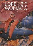 Lorenzo Monaco. A bridge from Giotto's heritage to the Renaissance. Catalogo della mostra (Firenze, 9 maggio-24 settembre 2006) - D. Parenti A. Tartuferi