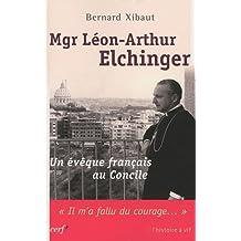 Mgr Léon-Arthur Elchinger : Un évêque français au concile