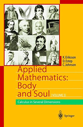 Applied Mathematics: Body and Soul: Calculus in Several Dimensions: 3 (Applied Mathematics: Body & Soul)
