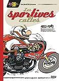 Joe Bar Team présente Les Sportives cultes (1955/1985) 100 mythiques dévoreuses d'asphalte