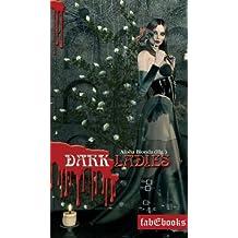 Dark Ladies 1-3: Trilogie Gesamtausgabe 650 Seiten (Erotik Dark Fantasy)