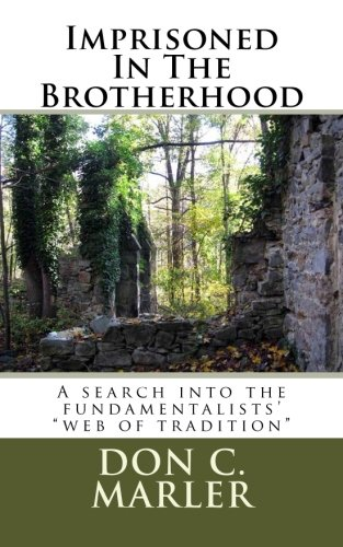 "Imprisoned In The Brotherhood: A search into the fundamentalists' ""web of tradition"""