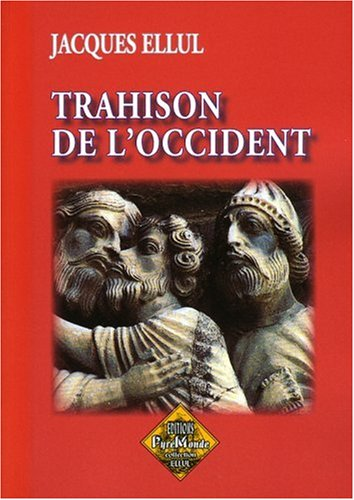 Trahison de l'Occident par Jacques Ellul