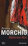 Bitteres Rot: Kriminalroman