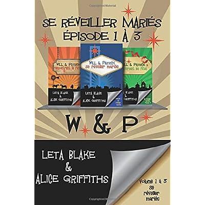 Se réveiller mariés épisode 1 à 3: W & P