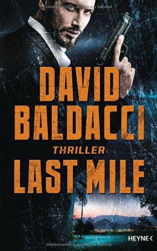 Buchseite und Rezensionen zu 'Last Mile: Thriller (Die Memory-Man-Serie, Band 2)' von David Baldacci