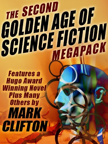 The Second Golden Age of Science Fiction MEGAPACK : Mark Clifton