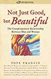 Not Just Good, but Beautiful: The Complementary Relationship between Man and Woman