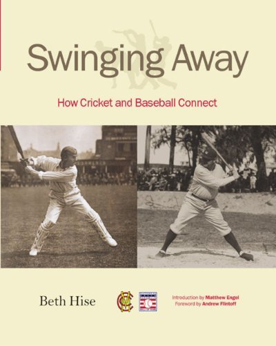 Swinging Away: How Cricket and Baseball Connect by Beth Hise (2010-09-16) par Beth Hise