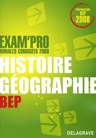 Histoire géographie BEP : Annales corrigées 2008