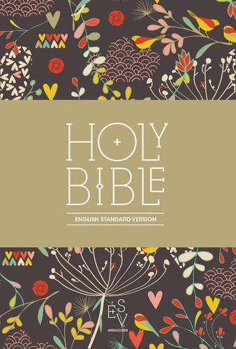 Holy Bible: English Standard Version (ESV) Anglicised Compact Edition: Printed Cloth: Hearts and Flowers Design (Bible Esv) by Collins Anglicised ESV Bibles (10-Oct-2013) Paperback