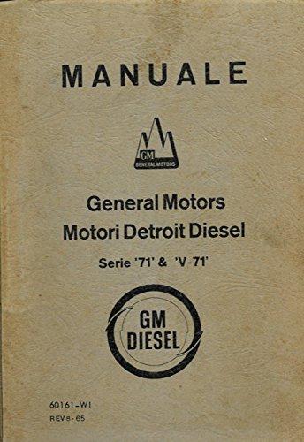 Detroit Diesel Motor Serie (Manuale. Motori Detroit Diesel. Serie '71' e 'V-71'. GM Diesel.)
