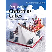 Decorating Christmas Cakes: 14 Spectacular Festive Designs