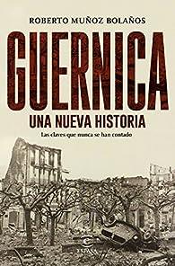 Guernica, una nueva historia par Roberto Muñoz Bolaños