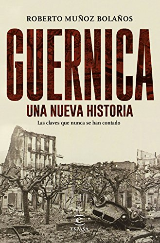 Guernica, una nueva historia: Las claves que nunca se han contado (Fuera de colección)