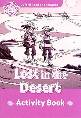 Oxford Read and Imagine 4 Lost in the Desert Activity Book (Oxford Read & Imagine) - 9780194723381