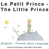 Le petit prince (The Little Prince) - English-French Dual Language Edition - Format Téléchargement Audio - 0,00 €