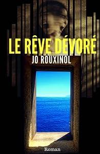 Le rêve dévoré par Jo Rouxinol