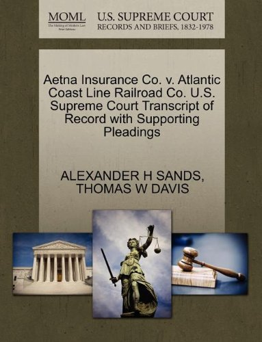 aetna-insurance-co-v-atlantic-coast-line-railroad-co-us-supreme-court-transcript-of-record-with-supp