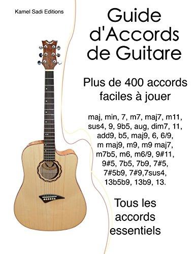 Guide d'Accords de Guitare: Plus de 400 accords faciles à jouer par Kamel Sadi