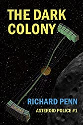 The Dark Colony (Asteroid Police Book 1)