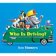 Who Is Driving? by Leo Timmers (2014-02-18)