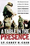 Front cover for the book A Table in the Presence: The Dramatic Account of How a U.S. Marine Battalion Experienced God's Presence Amidst the Chaos of the War in Iraq by LT. Carey H. Cash