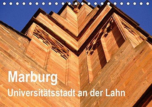 Marburg - Universitätsstadt an der Lahn (Tischkalender 2019 DIN A5 quer): Marburg hat weit mehr zu bieten als ihre alte und bekannte Universität. (Monatskalender, 14 Seiten ) (CALVENDO Orte)