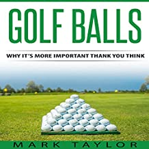 Golf Balls: Why It's More Important Than You Think