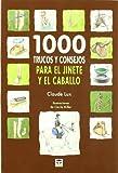 1000 TRUCOS Y CONSEJOS PARA EL JINETE Y EL CABALLO (Hipica (tutor))