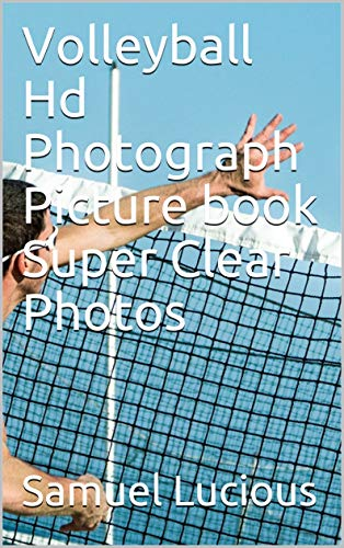 Volleyball Hd Photograph Picture book Super Clear Photos (English Edition)