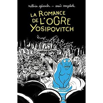 La romance de l'ogre Yosipovitch (Neuf)