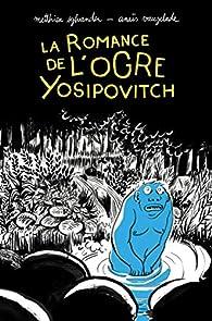 La romance de l'ogre Yosipovitch par Matthieu Sylvander
