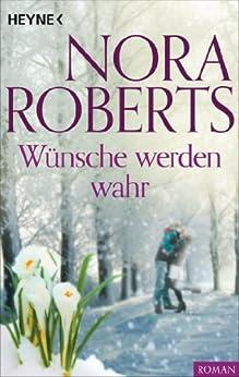 Wünsche werden wahr von [Roberts, Nora]