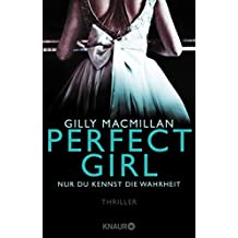 Perfect Girl - Nur du kennst die Wahrheit: Thriller