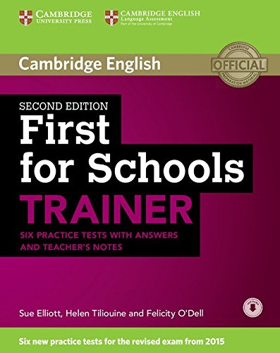 First for Schools Trainer. Six Practice Tests with Answers and Teachers Notes with Audio Second Edition (Authored Practice Tests) por Sue Elliott