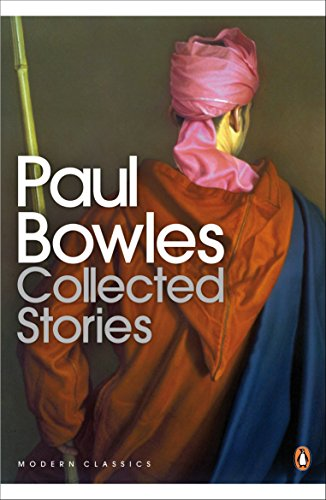Collected Stories (Penguin Modern Classics) por Paul Bowles