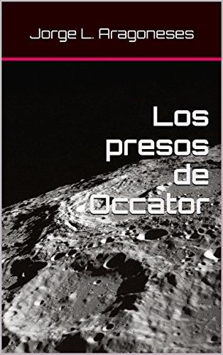 Los presos de Occator por Jorge L. Aragoneses