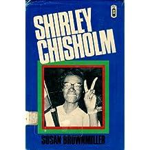 Shirley Chisholm: A Biography
